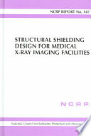 Structural Shielding Design for Medical X-ray Imaging Facilities