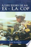 A Life Story of an Ex   L A  Cop