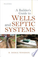 A Builder s Guide to Wells and Septic Systems  Second Edition