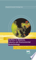 Biofilms in Medicine  Industry and Environmental Biotechnology
