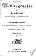 Allgemeine Bibliographie f  r Deutschland verbunden mit dem literarischen Anzeigeblatt