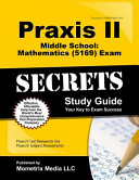 Praxis II Middle School Mathematics  5169  Exam Secrets Study Guide  Praxis II Test Review for the Praxis II  Subject Assessments