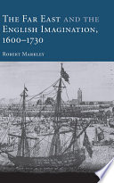 The Far East and the English Imagination  1600 1730