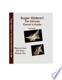 Sugar Gliders   The Ultimate Owner s Guide