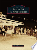 Route 66 in Springfield Travelers From The Shores Of Lake Michigan To