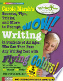Carole Marsh s Secrets  Tips  Tricks  and More to Prompt WOW  Writing by Students of All Ages  Who Can Then Pass Any Writing Test with Flying Colors