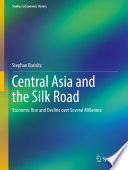 Central Asia and the Silk Road Economic History Of Central Asia And The