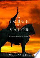 A Forge of Valor  Kings and Sorcerers  Book 4