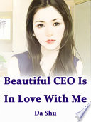 Beautiful CEO Is In Love With Me