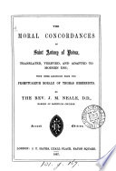 The moral concordances of saint Anthony of Padua  tr  and adapted to modern use by J M  Neale