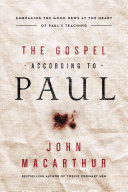 The Gospel According to Paul Exploration Of What The Apostle