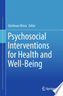 Psychosocial Interventions for Health and Well Being