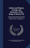 Letters and Papers  Foreign and Domestic  of the Reign of Henry VIII