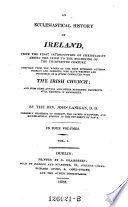 An Ecclesiastical History Of Ireland From The First Introduction Of Christianity Among The Irish To The Beginning Of The 13 Century