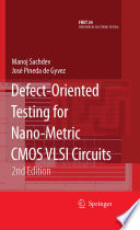 Defect Oriented Testing for Nano Metric CMOS VLSI Circuits