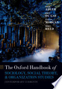 The Oxford Handbook of Sociology  Social Theory  and Organization Studies