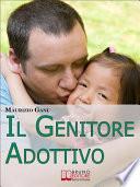 Il Genitore Adottivo  I Consigli di un Pap   per Affrontare con Consapevolezza l Emozionante Percorso dell Adozione Internazionale   Ebook Italiano   Anteprima Gratis