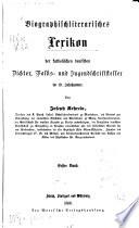 Biographischliterarisches Lexikon der katholischen deutschen Dichter, Volks- und Jugendschriftsteller im 19. Jahrhundert