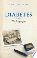 Diabetes  The Biography