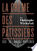 La Crème Des Pâtissiers : offre dans cet ouvrage très personnel la...