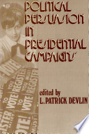 Political Persuasion in Presidential Campaigns