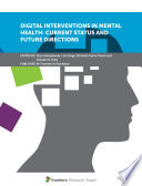 Digital Interventions In Mental Health Current Status And Future Directions