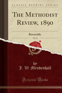 METHODIST REVIEW 1890 Christian Scholarship And Its Obligations 422; The