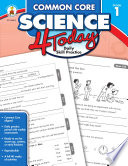 Common Core Science 4 Today, Grade 1