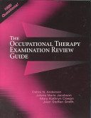 The Occupational Therapy Examination Review Guide