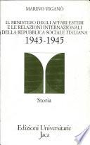 Il Ministero degli affari esteri e le relazioni internazionali della Repubblica sociale italiana  1943 1945