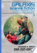 GALAXIS SCIENCE FICTION, Band 5: DER ZEIT-EFFEKT