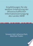 Empfehlungen für die weitere Entwicklung der Wissenschaftlichen Informationsversorgung des Landes NRW