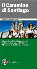 Il cammino di Santiago  Dai Pirenei a Finisterre per Santiago de Compostela