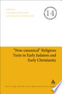Non canonical  Religious Texts in Early Judaism and Early Christianity