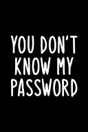 You Don T Know My Password