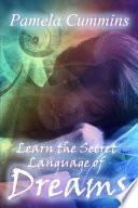 Learn the Secret Language of Dreams