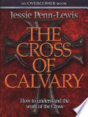 The Cross of Calvary Author Jessie Penn Lewis On Finding Victory In Death