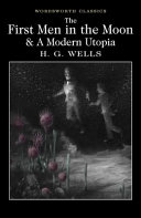 The First Men in the Moon and a Modern Utopia Nineteenth Century Society Concerning What Lies On