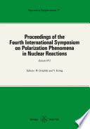 Proceedings of the Fourth International Symposium on Polarization Phenomena in Nuclear Reactions