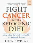 Fight Cancer with a Ketogenic Diet