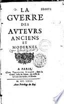 La Guerre des auteurs anciens et modernes  Par Gabriel Gu  ret