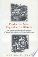 Productive Men  Reproductive Women