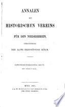 Annalen des Historischen Vereins für den Niederrhein, insbesondere die alte Erzdiözese Köln