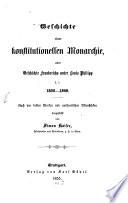 Geschichte einer konstitutionellen Monarchie, oder Geschichte Frankreichs unter Louis Philipp d. i. 1830 - 1848