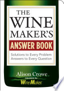 The Winemaker s Answer Book
