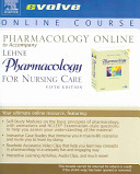 Pharmacology Online to Accompany Pharmacology for Nursing Care