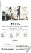 Halifax  com  die m  l  e de chant  en 3 actes  avec un prologue  par Alexandre Dumas  repr  sent  e  pour la premi  re fois     Paris  sur le th    tre des Vari  t  s  le 2 d  cembre 1842