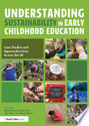 Understanding Sustainability in Early Childhood Education Sustainability Within Early Childhood Education In