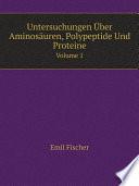 Untersuchungen ?ber Aminos?uren, Polypeptide Und Proteine