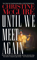 Until We Meet Again : legal thrillers with authentic details drawn...